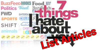 7 Things I hate about list articles
